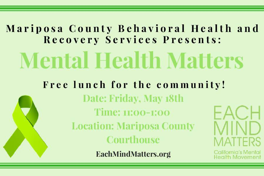 Mental Health Matters - Free Lunch for the Community! @ Mariposa County Courthouse   Mariposa   California   United States